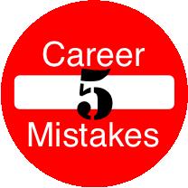 5 career mistakes